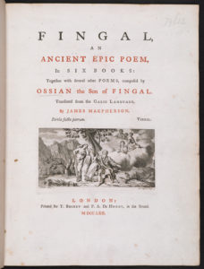 Fingal; an ancient Epic poem in six books: together with several other poems composed by Ossian, the Son of Fingal. Translated from the Galic language by James Macpherson.